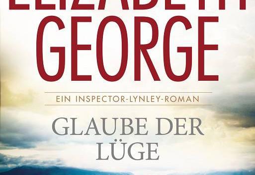 Elizabeth George: Glaube der Lüge