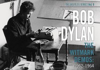 Bob Dylan: The Bootleg Series Vol. 9: The Witmark Demos 1962-1964