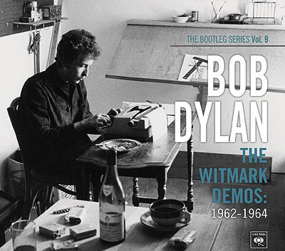 Bob Dylan: The Bootleg Series Vol. 9: The Witmark Demos 1962-1964