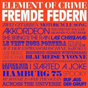 Element Of Crime: Fremde Federn