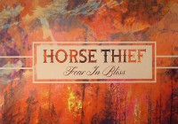 Horse Thief: Fear In Bliss – Album Review
