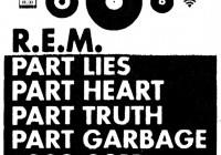 R.E.M.: Part Lies, Part Heart, Part Truth, Part Garbage 1982-2011