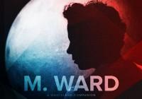 M. Ward: A Wasteland Companion