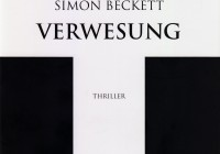 Simon Beckett: Verwesung