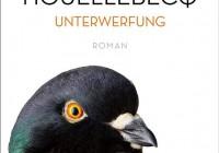 Michel Houellebecq: Unterwerfung – Roman