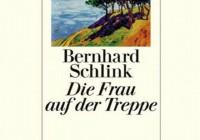 Bernhard Schlink: Die Frau auf der Treppe – Roman
