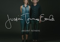 Justin Townes Earle: Absent Fathers – Album Review