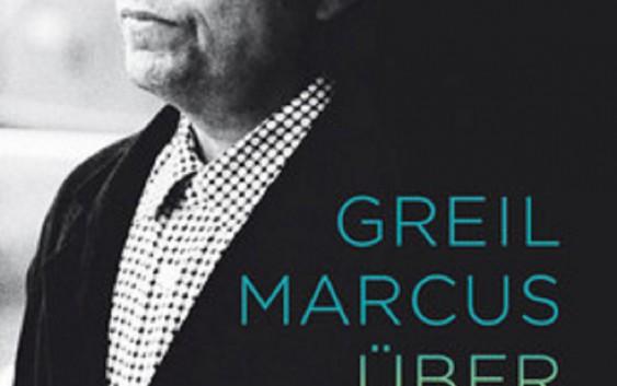 Greil Marcus über Bob Dylan – Schriften 1968-2010