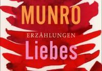 Alice Munro: Liebes Leben