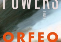 Richard Powers: Orfeo – Roman