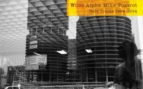 Wilco: Alpha Mike Foxtrot Rare Tracks 1994-2014 – Album Review