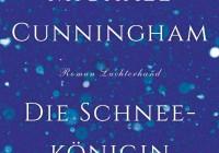 Michael Cunningham: Die Schneekönigin – Roman