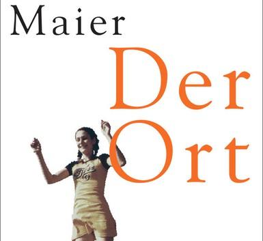 Andreas Maier: Der Ort – Roman