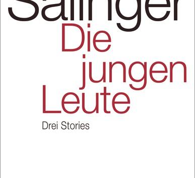 J.D. Salinger: Die jungen Leute – Erzählungen