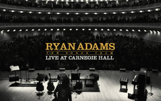 Ryan Adams: Ten Songs From Live At Carnegie Hall – Album Review