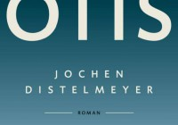 Jochen Distelmeyer: Otis – Roman
