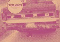 Tom Mess: Ford – Album Review