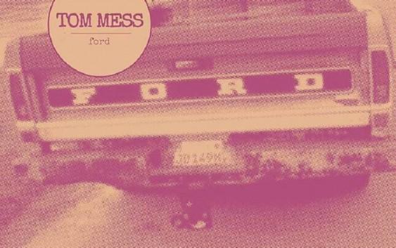 Tom Mess: Ford – Album Review