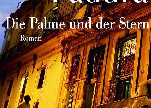 Leonardo Padura: Die Palme und der Stern – Roman