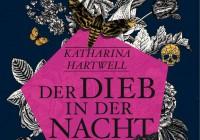 Katharina Hartwell: Der Dieb in der Nacht – Roman