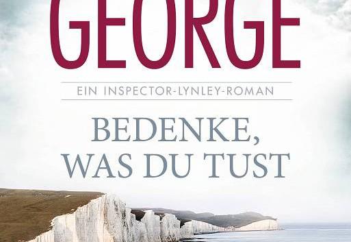 Elizabeth George: Bedenke, was du tust – Kriminalroman
