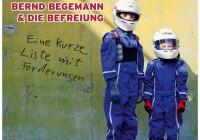 Bernd Begemann & Die Befreiung: Eine kurze Liste mit Forderungen – Album Review