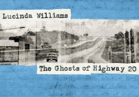Lucinda Williams: The Ghosts Of Highway 20 – Album Review