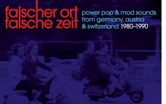 Various Artists: Falscher Ort, falsche Zeit – Power Pop & Mod Sounds from Germany, Austria and Switzerland 1980-1990 – Album Review