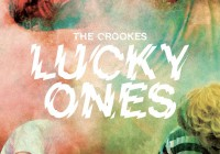 The Crookes: Lucky Ones – Album Review