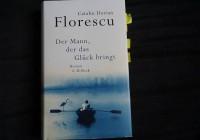Catalin Dorian Florescu: Der Mann, der das Glück bringt – Roman
