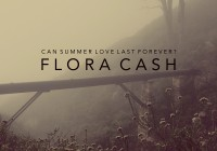 Flora Cash: Can Summer Love Last Forever? – Album Review