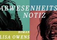 Lisa Owens: Abwesenheitsnotiz – Roman