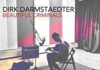 Dirk Darmstaedter: Beautiful Criminals – Album Review