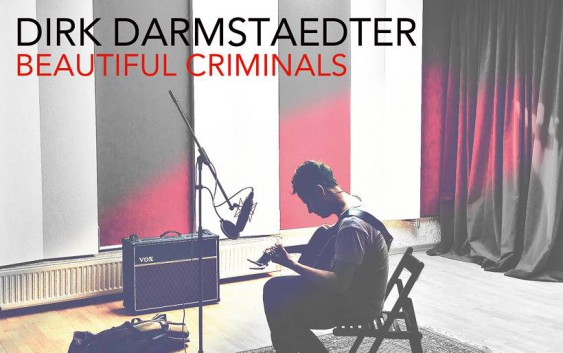 Dirk Darmstaedter: Beautiful Criminals – Album Review