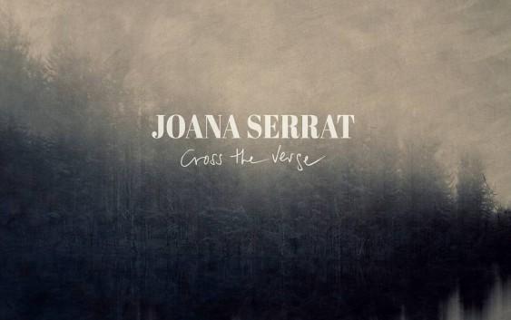 Joana Serrat: Cross The Verge – Album Review