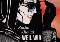 Rasha Khayat: Weil wir längst woanders sind – Roman