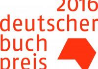 Gérard bloggt über die Long- und Shortlist-Titel des Deutschen Buchpreises 2016