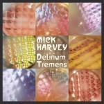 kMickHarvey_DeliriumTremens_cover