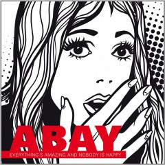Abay: Everything's Amazing And Nobody Is Happy – Album Review