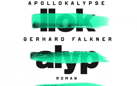 Gerhard Falkner: Apollokalypse – Roman