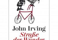 John Irving: Straße der Wunder – Roman