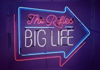 The Rifles: Big Life – Album Review