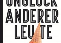 Nele Pollatschek: Das Unglück anderer Leute – Roman