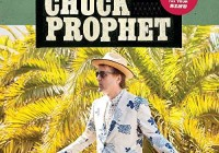 Chuck Prophet: Bobby Fuller Died For Your Sins – Album Review