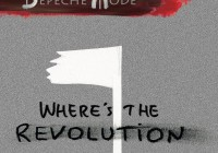 Song des Tages: Where's The Revolution von Depeche Mode