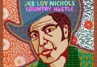 Jeb Loy Nichols:  Country Hustle – Album Review