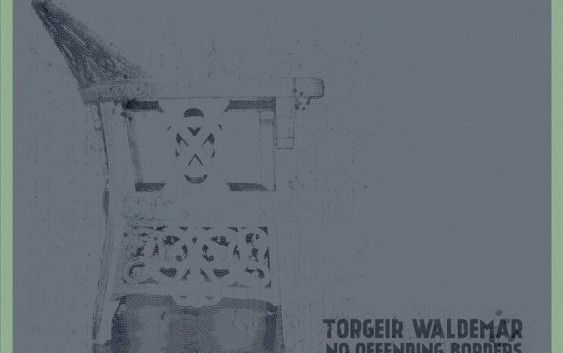 Torgeir Waldemar: No Offending Borders – Album Review