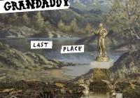 Grandaddy: Last Place – Album Review