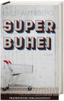 Sounds & Books_Sven Amstberg_Superbuhei_Cover_Frankfurter Verlagsanstalt