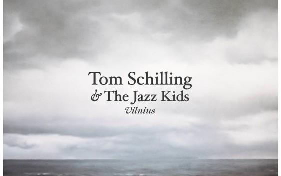 Tom Schilling & The Jazz Kids: Vilnius – Albumreview